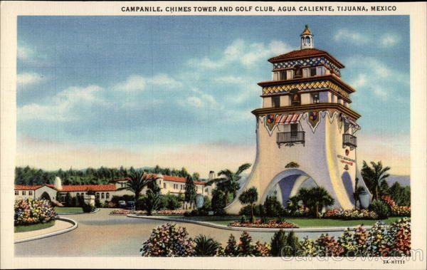 Campanile, Chimes Tower and Golf Club, Agua Caliente Tijuana Mexico