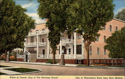 When in Tomah, Stop at The Sherman House! One of Wisconsin's Early Inns, Now Modern