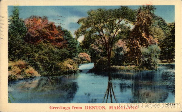Greetings from Denton, Maryland