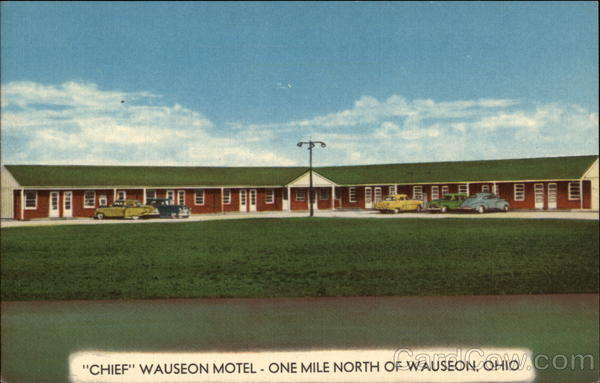 Chief Wauseon Motel - One Mile North of Wauseon, Ohio