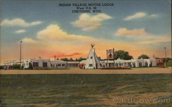 Indian Village Motor Lodge, West U.S. 30 Cheyenne Wyoming
