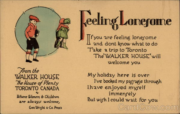 Feeling Lonesome - From the Walker House Toronto Canada