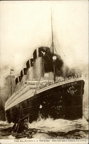 The Ill-Fated S. S. Titanic. Foundered April 15, 1912