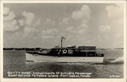 Betty Rose - Compliments of Sullivan's Passenger Boat Service to Padre Island