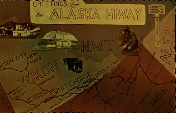 Greetings from the Alaska Hiway