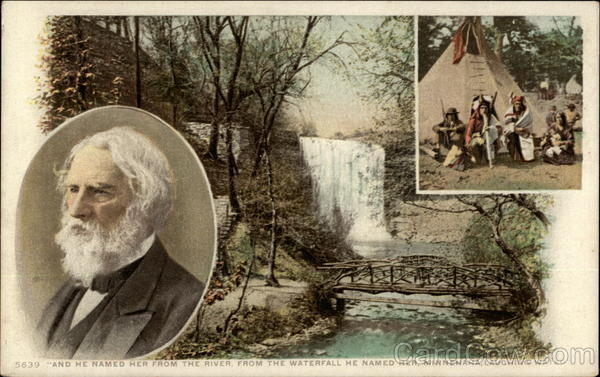 And he named her from the river, from the waterfall he name her, Minnehaha, Laughing Water