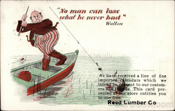 No man can lose what he never had--Walton Fishing