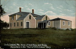 "Home of Aunt Roxy & Reuey, characters in the ""Pearl of Orr's Island"" Story"