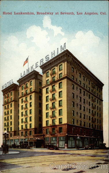 Hotel Lankershim, Broadway at Seventh Los Angeles California