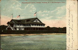 Wequetequock Casino between Westerly, RI and Stonington, Conn