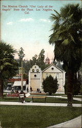 "The Mission Church ""Our Lady of th Angels"" from the Plaza Postcard"