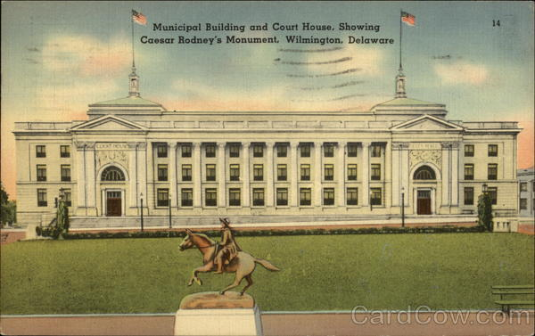 Municipal Building and Court House, Showing Caesar Rodney's Monument Wilmington Delaware