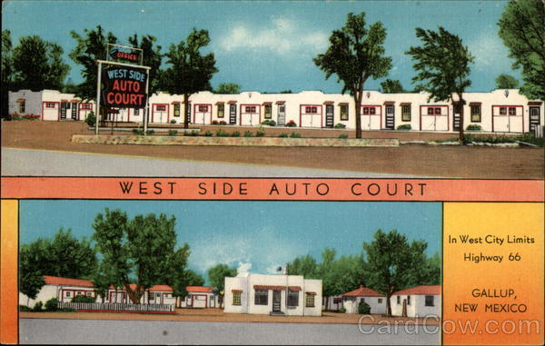 West Side Auto Court - Route 66 Gallup New Mexico