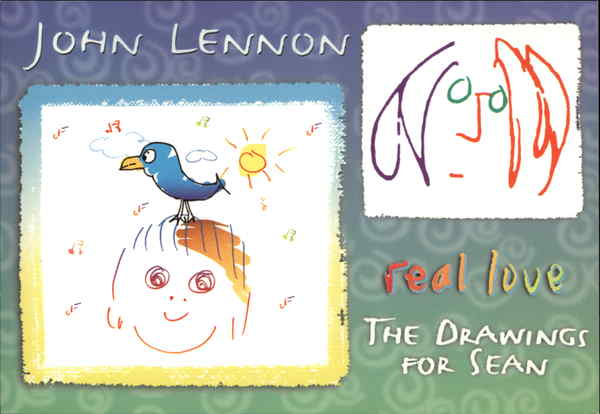 John Lennon real love: The Drawings for Sean Modern (1970's to Present)