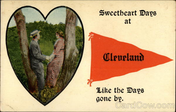 Sweetheart days at Cleveland, like the days gone by