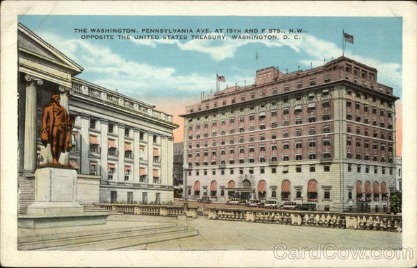 The Washington, Pennsylvania Ave, At 15th and F Sts., N.W. Opposite the United States Treasury Washington DC