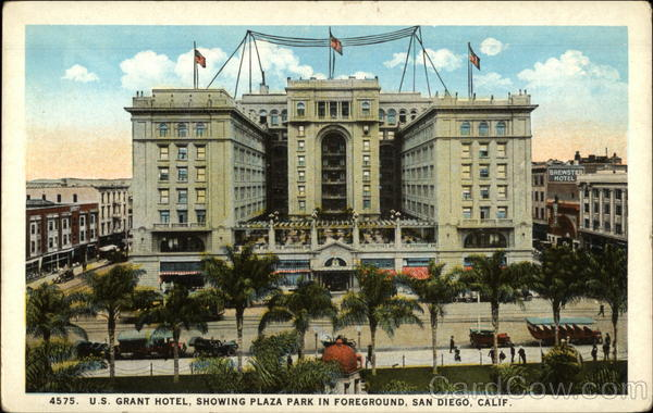 U.S. Grant Hotel, Showing Plaza Park in Foreground San Diego California