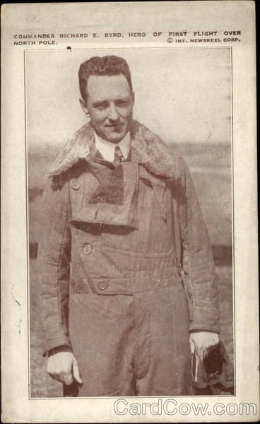 Commander Richard E. Byrd, Hero of First Flight over the North Pole
