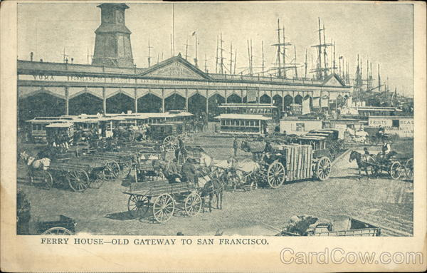 Ferry House: Old Gateway to San Francisco California