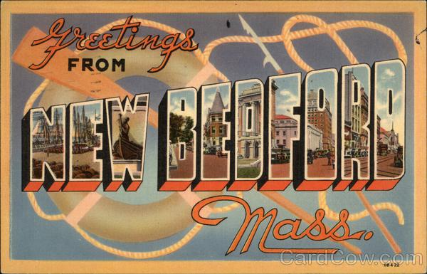 Greetings from New Bedfprd New Bedford Massachusetts