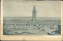 Ferry House - New Gateway to San Francisco, 1906