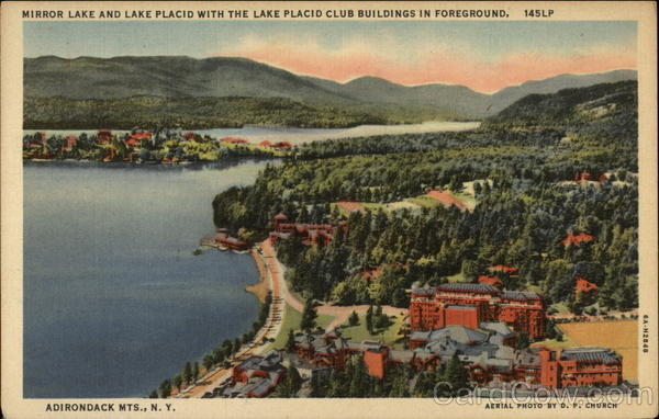 Mirror Lake and Lake Placid with the Lake Placid Club Buildings in Foreground New York