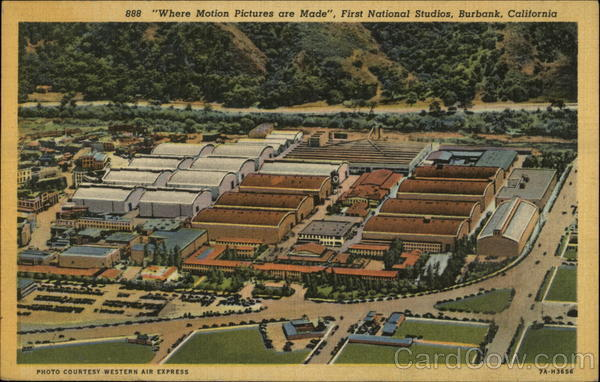 Where Motion Pictures are Made, First National Studios Burbank California