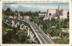 Arroyo Seco, Colorado Street Bridge, Showing Hotel Vista del Arroyo Postcard