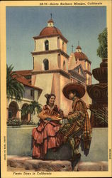Fiesta days in California - Santa Barbara Mission Postcard