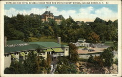 Entrance and Hotel Ausable Chasm from new State Highway bridge Postcard