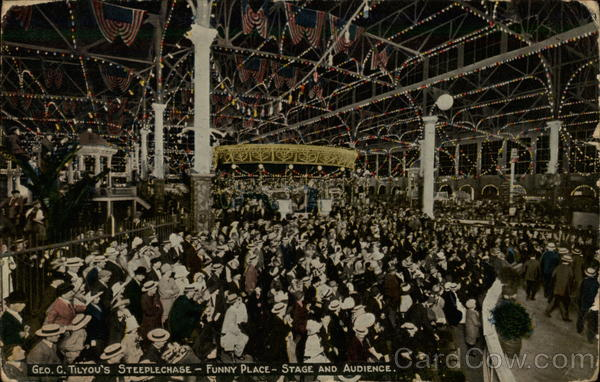 Geo. C. Tilyou's Steeplechase - Funny Place - Staet and Audience Coney Island New York