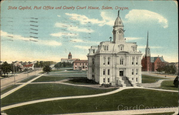 State Capitol, Post Office, and County Court House Salem Oregon