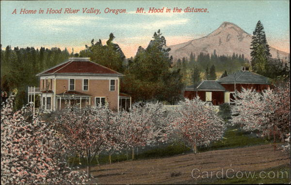 A Home in Hood River Valley, Oregon, Mt. Hood in the distance