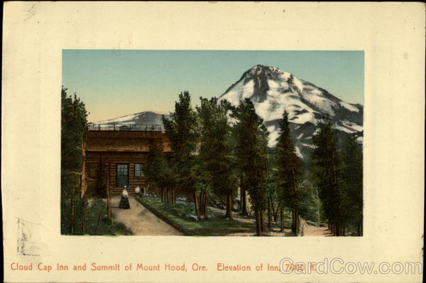 Cloud Cap Inn and Summit of Mount Hood Oregon