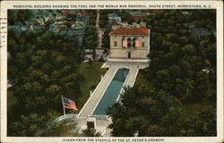 Municpal Building Showing the Pool and the World Warm Memorial, South Street, Morristown, N.J