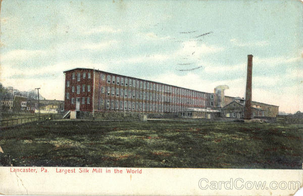 Largest Silk Mill in the World Lancaster Pennsylvania