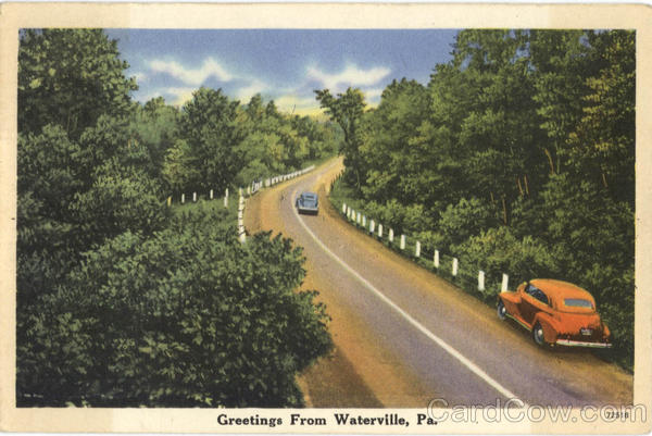 Greetings From Waterville Pennsylvania