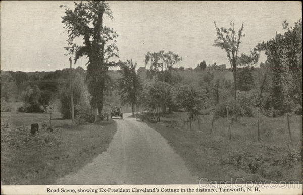 Road Scene, showing Ex-President Cleveland's Cottage in the distance Tamworth New Hampshire
