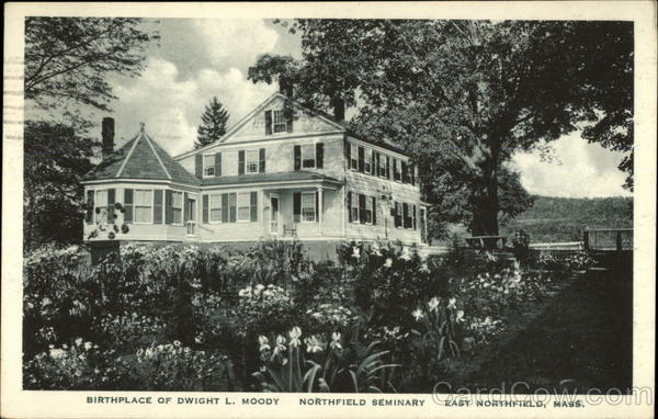 Birthplace of Dwight L. Moody, Northfield Seminary East Northfield Massachusetts