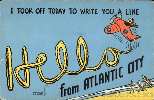 I Took Today Off to Write You A Line Atlantic City New Jersey