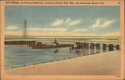 Inlet Bridge, on Ocean Highway, between Ocean City, MD and Rehoboth Beach Del