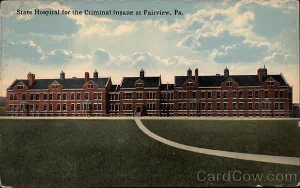 State Hospital for the Criminal Insane Fairview Pennsylvania
