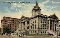Court House and Fairmont Trust Co. Building