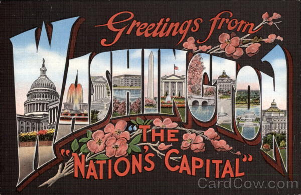 Greetings from the Nation's Capitol Washington District of Columbia