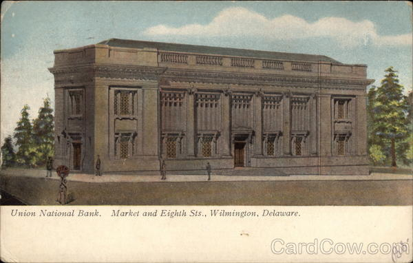 Union National Bank, Market and Eighth Streets Wilmington Delaware