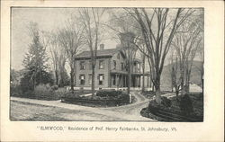 """Elmwood,"" residence of Prof. Henry Fairbanks"