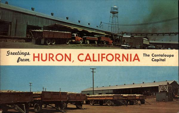 Greetings from Huron, California, The Cantaloupe Capital