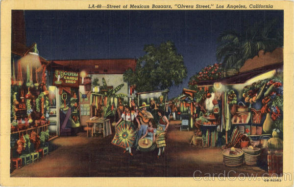 Street of Mexican Bazaars , Olvera Street Los Angeles California