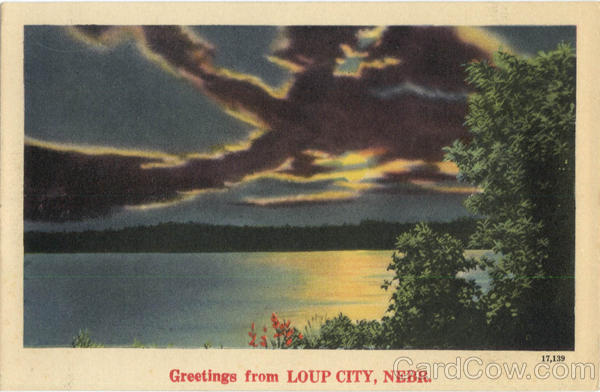 Greetings From Loup City Nebraska