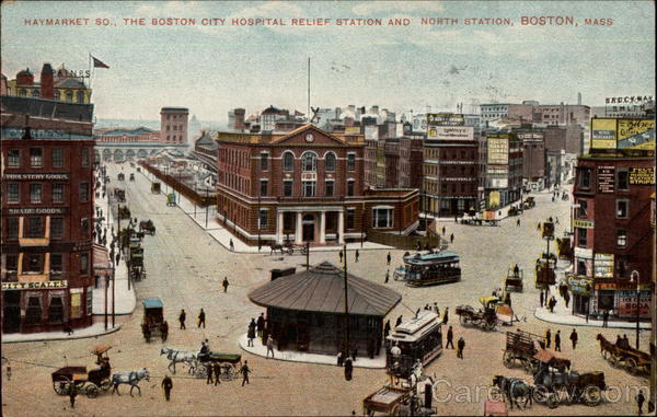 Haymarket So., the Boston City Hospital Relief Station and North Station Massachusetts